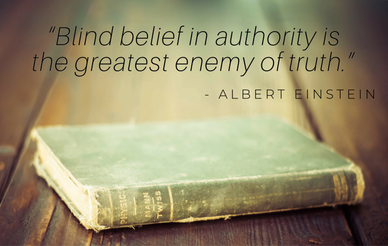 """""""Blind belief in authority is the greatest enemy of truth."""""""
